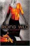 Riding Wild (Wild Riders, Book 1) - Jaci Burton