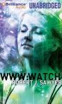Watch - Robert J. Sawyer, Jennifer Van Dyck, Jessica Almasy, Marc Vietor