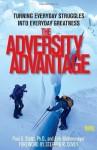 The Adversity Advantage: Turning Everyday Struggles into Everyday Greatness - Erik Weihenmayer, Paul Stoltz, Stephen R. Covey