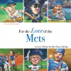 For the Love of the Mets: An A-to-Z Primer for Mets Fans of All Ages - Frederick C. Klein, Mark Anderson, Rusty Staub