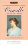 Camille: The Lady of the Camellias - Alexandre Dumas fils, Edmond Gosse, Toril Moi
