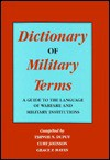 Dictionary of Military Terms: A Guide to the Language of Warfare and Military Institutions - Trevor N. Dupuy, Curt Johnson