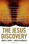 The Jesus Discovery: The New Archaeological Find That Reveals the Birth of Christianity - James D. Tabor, Simcha Jacobovici