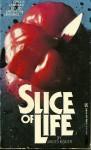 SLICE OF LIFE - James Kisner