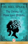 The Prime of Miss Jean Brodie: A Novel - Muriel Spark