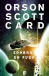 Sombras en fuga (B DE BOOKS) (Spanish Edition) - Orson Scott Card, Carlos Alberto Gardini