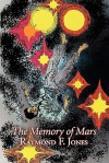 The Memory of Mars - Raymond F. Jones