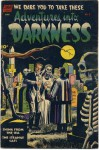 Vintage Horror Comics: Adventures Into Darkness No. 6 Circa 1952 (Annotated & Illustrated) - Chet Dembeck