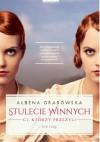 Stulecie winnych - Ałbena Grabowska-Grzyb