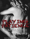Playing Patience - Tabatha Vargo, Tatiana Sokolov, Todd Haberkorn