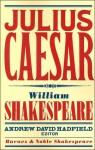 Julius Caesar - David Scott Kastan, Andrew Hadfield, William Shakespeare