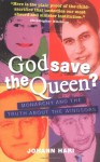 God Save the Queen?: Monarchy and the Truth about the Windsors - Johann Hari