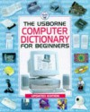 The Usborne Computer Dictionary (Computer Guides) - Anna Claybourne, Mark Wallace
