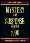 The Year's Best Mystery and Suspense Stories, 1990 - Marcia Muller, Ruth Rendell, Antonia Fraser, Edward D. Hoch, Brendan DuBois, Doug Allyn, Elizabeth Peters, James Powell, Peter Lovesey, Henry Slesar, Shizuko Natsuki, Jack Adrian, Ruth Graviros, Connie Holt, Donald E Westlake