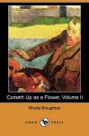 Cometh Up as a Flower, Volume II (Dodo Press) - Rhoda Broughton
