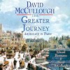 The Greater Journey: Americans in Paris (Audio) - David McCullough, Edward Herrmann