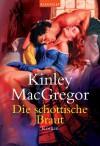 Die schottische Braut: Roman (German Edition) - Kinley MacGregor, Ute-Christine Geiler