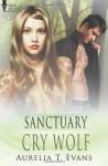 Cry Wolf (Sanctuary) (Volume 2) - Aurelia T. Evans