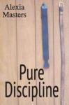 Pure Discipline - Alexia Masters, Bethany Burke