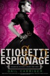 Etiquette & Espionage (Finishing School) - Gail Carriger