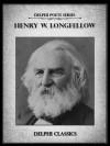 Delphi Complete Works of Henry Wadsworth Longfellow (Delphi Poets Series) - Henry Wadsworth Longfellow