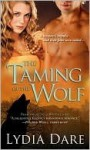 The Taming of the Wolf (Westfield Brothers, #4) - Lydia Dare