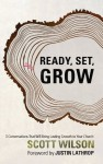 Ready, Set Grow! - Scott Wilson