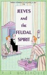 Jeeves and the Feudal Spirit [With Headphones] - P.G. Wodehouse, Frederick Davidson