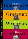 First Thought Best Thought: The Art of Spontaneous & Inspired Writing Taught by Four Legendary Mentors of the Craft - Anne Waldman, William S. Burroughs, Diane di Prima, Allen Ginsberg