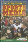 The Kids' Guide to Sports Media - Shane Frederick