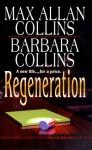 Regeneration - Barbara Allan, Barbara Collins, Max Allan Collins