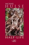 Half-Life - Michael Hulse