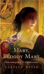 Mary, Bloody Mary (Young Royals, Book 1) - Carolyn Meyer