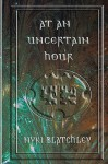 At an Uncertain Hour - Nyki Blatchley