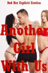 Another Girl With Us: Five FFM Threesome Erotica Stories - Constance Slight, Lisa Vickers, Sandra Strike, Kimmie Katt, Amy Dupont
