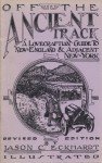 Off the Ancient Tract: A Lovecraftian Guide to New England and Adjacent New York - Jason C. Eckhardt