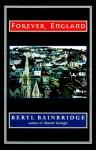 Forever England: North and South - Beryl Bainbridge