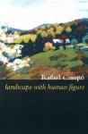 Landscape with Human Figure - Rafael Campo