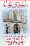A Grosvenor Square Christmas - Anna Campbell, Shana Galen, Vanessa Kelly, Kate Noble