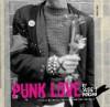 Punk Love - Susie J. Horgan, Henry Rollins, Alec Mackaye, Ian Mackaye