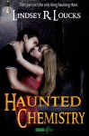 Haunted Chemistry - Lindsey R. Loucks