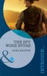 The Spy Wore Spurs (Mills & Boon Intrigue) - Dana Marton