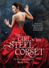 The Girl in the Steel Corset (The Steampunk Chronicles, #1) - Kady Cross