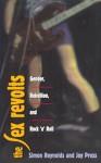 The Sex Revolts: Gender, Rebellion, and Rock 'n' Roll - Simon Reynolds, Joy Press
