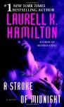 Stroke of Midnight, A: A Novel - Laurell K. Hamilton