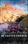 The Spinster Brides Of Cactus Corner - Frances Devine, Vickie McDonough, Lena Nelson Dooley, Jeri Odell
