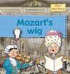 Mozart's Wig - Gerry Bailey, Karen Foster, Leighton Noyes