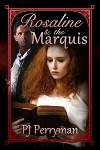 Rosaline and the Marquis - P.J. Perryman