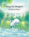 Hang On, Hopper! - Marcus Pfister, Rosemary Lanning