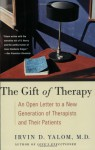 The Gift of Therapy: An Open Letter to a New Generation of Therapists and Their Patients - Irvin D. Yalom, Nicola Ferguson